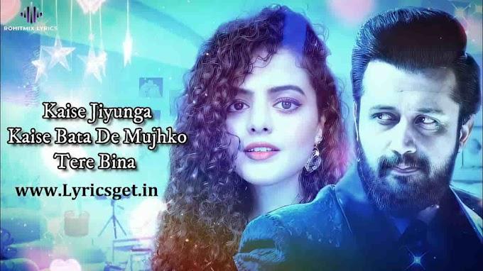 Musafir Lyrics - Atif Aslam 2021