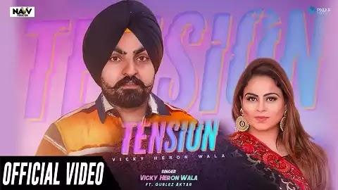 Tension lyrics in Punjabi | Vicky Heron Wala,Gurlez Akhtar | Gunjan Katoch | Latest Punjabi Song