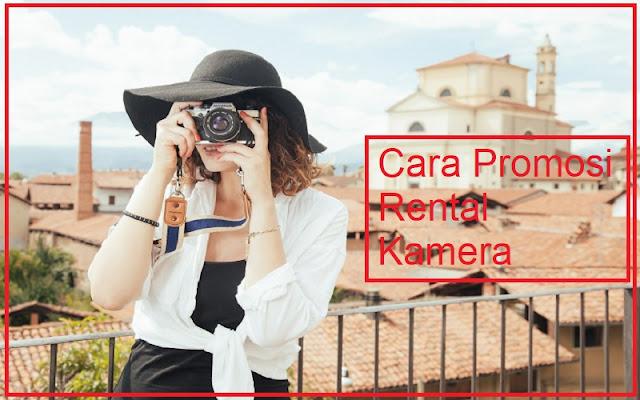 cara mudah promosi rental kamera