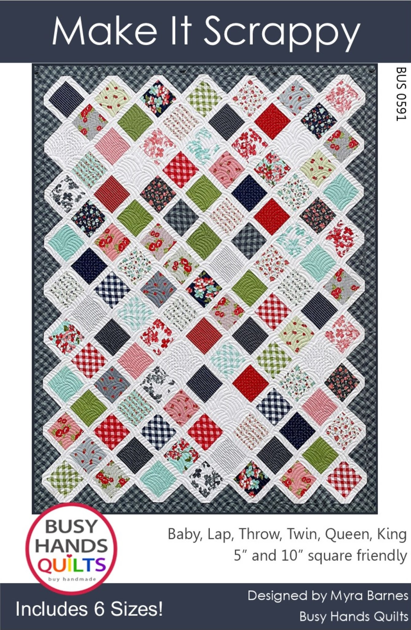 Make It Scrappy Quilt Pattern by Myra Barnes of Busy Hands Quilts