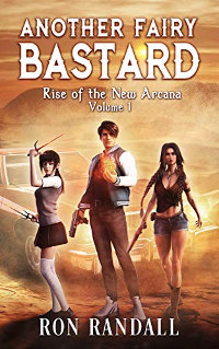 Another Fairy Bastard: Rise of the New Arcana by Ron Randall