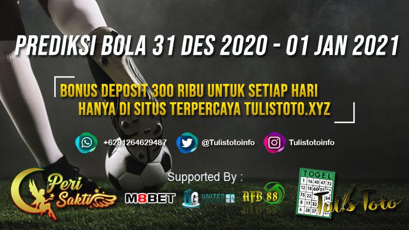 PREDIKSI BOLA TANGGAL 31 DES 2020 – 01 JAN 2021