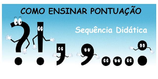 Como ensinar pontuação - Sequencia Didática