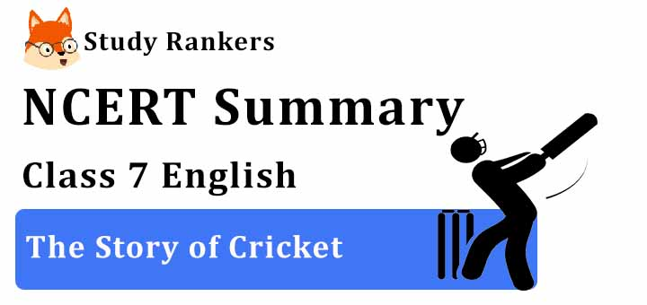 Chapter 10 The Story of Cricket Class 7 English Summary