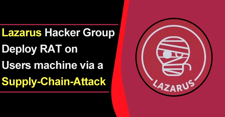 APT Hackers Deploy Lazarus Malware to Attack Windows Machine Via a Supply-Chain-Attacks