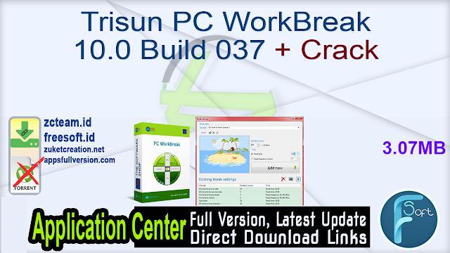 Trisun PC WorkBreak 10.0 Build 037 + Crack_ ZcTeam.id