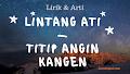 Lirik dan Arti Lagu Lintang Ati - Titip Angin Kangen