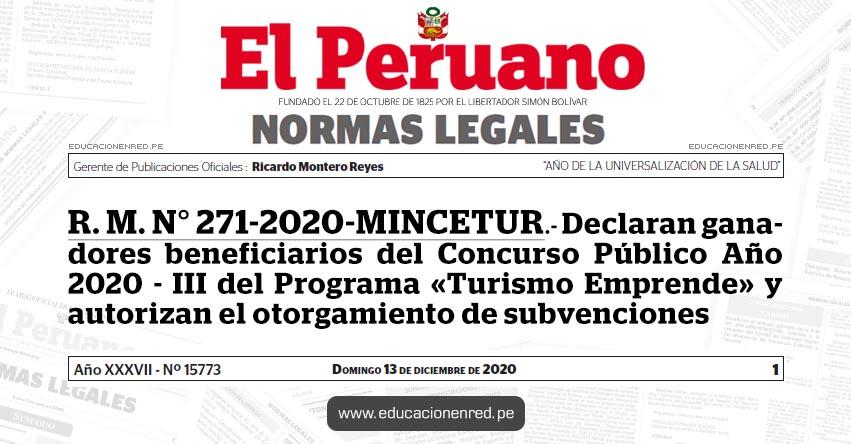 R. M. N° 271-2020-MINCETUR.- Declaran ganadores beneficiarios del Concurso Público Año 2020 - III del Programa «Turismo Emprende» y autorizan el otorgamiento de subvenciones
