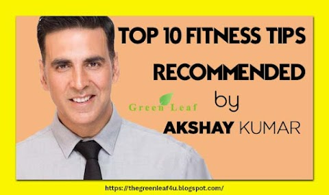 top 10 health and fitness tips recommended by [Akshay Kumar]