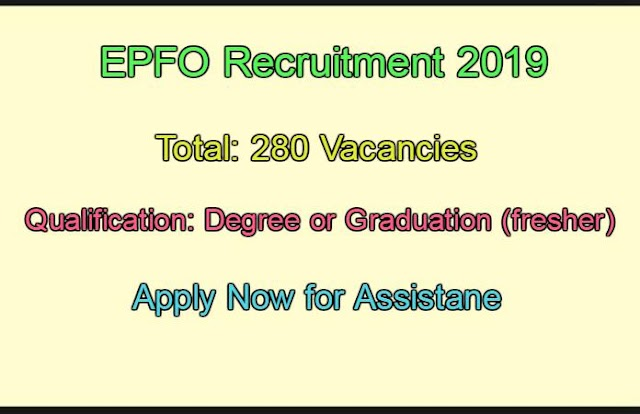 EPFO Invites total 280 post For Assistance post 2019