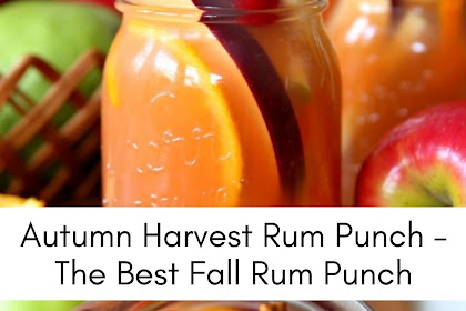 Autumn Harvest Rum Punch – The Best Fall Rum Punch