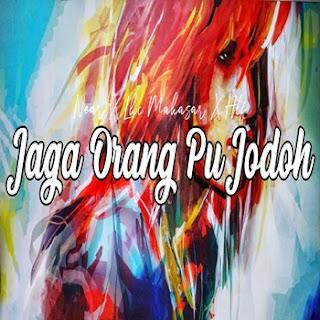 Near X Lhc Makassar X Hlf - Jaga Orang Pu Jodoh Mp3