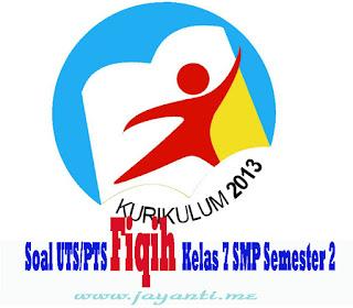 Download Soal UTS/PTS Fiqih Kelas 7 SMP Semester 2 ( Genap ) Revisi Terbaru