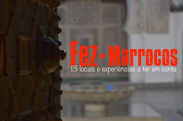 O que visitar em Fez,Fes, Marrocos