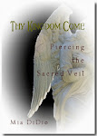The Book ~ Thy Kingdom Come:        Piercing the Sacred Veil Available on Amazon