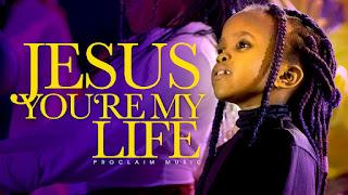 LYRICS: Proclaim Music - Jesus You're My Life