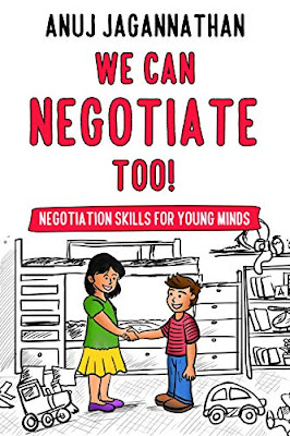 WE CAN NEGOTIATE TOO!: Negotiation Skills for young minds by Anuj Jagannathan