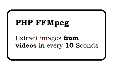 php FFMpeg extract images from videos in every 10 or nth seconds