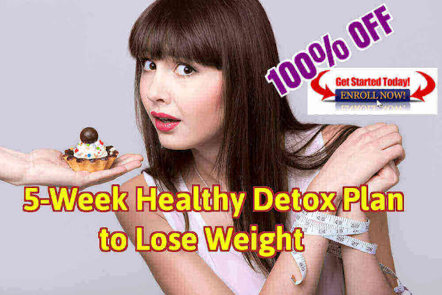 100% OFF Udemy Course | 5-Week Healthy Detox Plan to Lose Weight - Iftikhar University