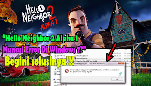 hello_neighbor_2_alpha_1_error_di_windows_7_helloneighbor2_alpha1_the_Procedure_entry_point_createdxgifactory2_could_not_be_located_in_the_dynamic_link_library