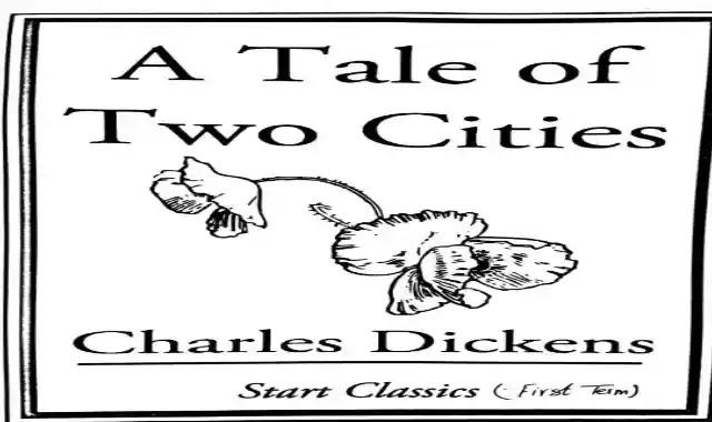 قصة A tale of two cities او حكاية مدينتين للكاتب تشارلز ديكينز واسئلة عليها المقررة على مدارس اللغات