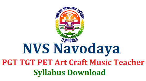 Navodaya Vidyalaya Samithi NVS has released Direct Recruitment Notification 2019 to fill up the PGT TGT PET Music Art Craft Librarian Staff Nurse vacancies in the Jawahar Navodaya Vidyalaya Samithi Schools. Online Application will be started on 10th July 2019 and end of Uploading Application Form on 9th August 2019. Hall Tickets for the exam of Trained Graduate Teachers Post Graduate Teacher Physical Education Teacher Music teacher Art and Craft Teacher will be made available from 10.10.2019. Navodaya Recruitment Exam for PGT TGT PET will be held from 5th to 10th October 2019. Here we would like to help the NVS Job aspirants by providing Post wise Syllabus for PGT TGT PET Labrarians Music Art Craft Staff Nurse Examination Download Here nvs-navodaya-pgt-tgt-pet-art-craft-music-teachers-recruitment-exam-syllabus-download
