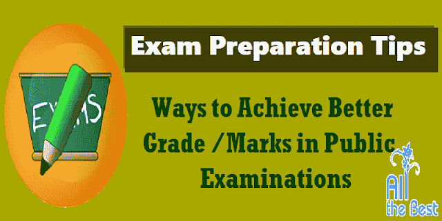 important exam preparation tips,ways to achieve better marks in public exams,preparation tips for exams,follow the useful exam tips and succeed in your exams, some useful tips for preparing for exams,how to achieve success in exams