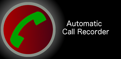 Automatic Call Recorder - Best Call Recorder Apps for Android Devices