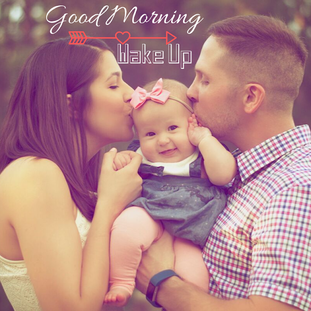 Cute girl Baby With Father And mother Good Morning Images