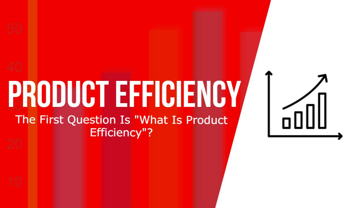 What Is Product Efficiency? - as Economics