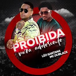 Download Música Proibida Para Adolescente - Léo Santana Part. MC Dú Black Mp3