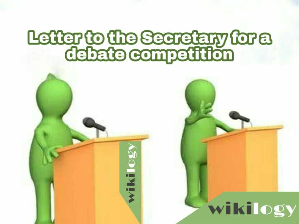 Letter to the Secretary for a debate competition