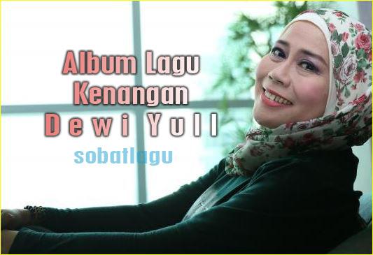Lagu Kenangan Dewi Yull Mp3 Terlengkap Full Album Rar,Dewi Yull, Lagu Lawas, Tembang Kenangan,
