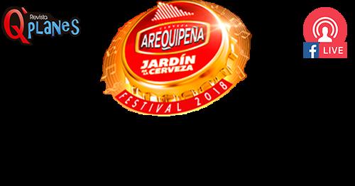 Jardín de la Cerveza Arequipeña 2018 - 18 de agosto