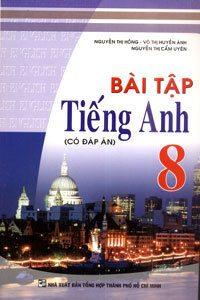 Bài Tập Tiếng Anh 8 (Có Đáp Án) - Nguyễn Thị Hồng