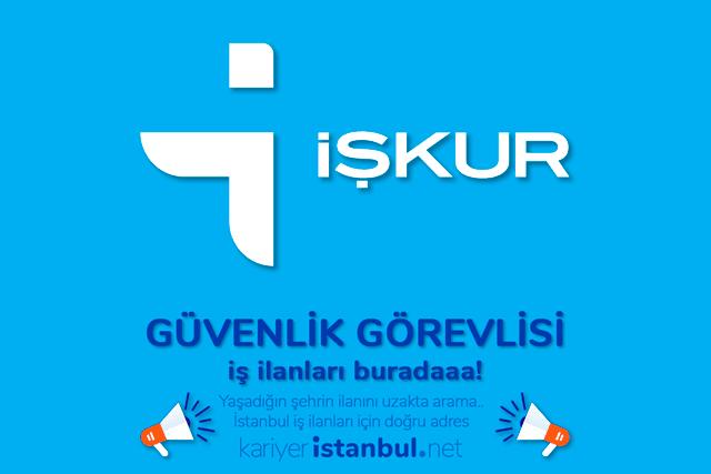 İşkur İstanbul özel güvenlik personeli alımı iş ilanları ve ögg iş ilanları hakkında tüm detaylar kariyeristanbul.net'te!