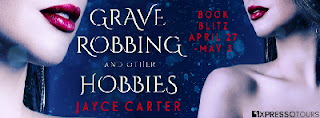 Grave Robbing and Other Hobbies by Jayce Carter Book Blitz