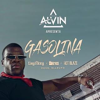 DJ Alvin feat Laylizzy, Hernâni & Hot Blaze - Gasolina