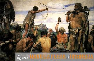 Sejarah Singkat Manusia Purba Yang Ada Di Indonesia