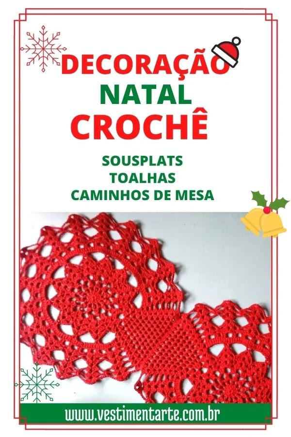 Decoração Natal: Toalhas, Sousplats e Caminhos de Mesa Crochê (com gráfico)