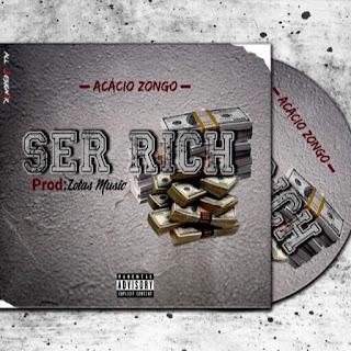 Acácio Zongo - Ser RiCh [Rap] [2020]