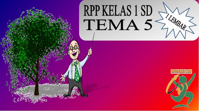 RPP Kelas 1 SD Terbaru 1 Lembar Tema 5