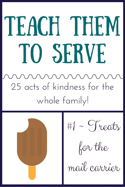 Teach Them to Serve {Day 1 ~ Treats for the Mailman}