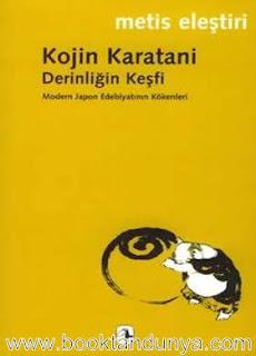 Kojin Karatani - Derinliğin Keşfi - Modern Japon Edebiyatının Kökenleri