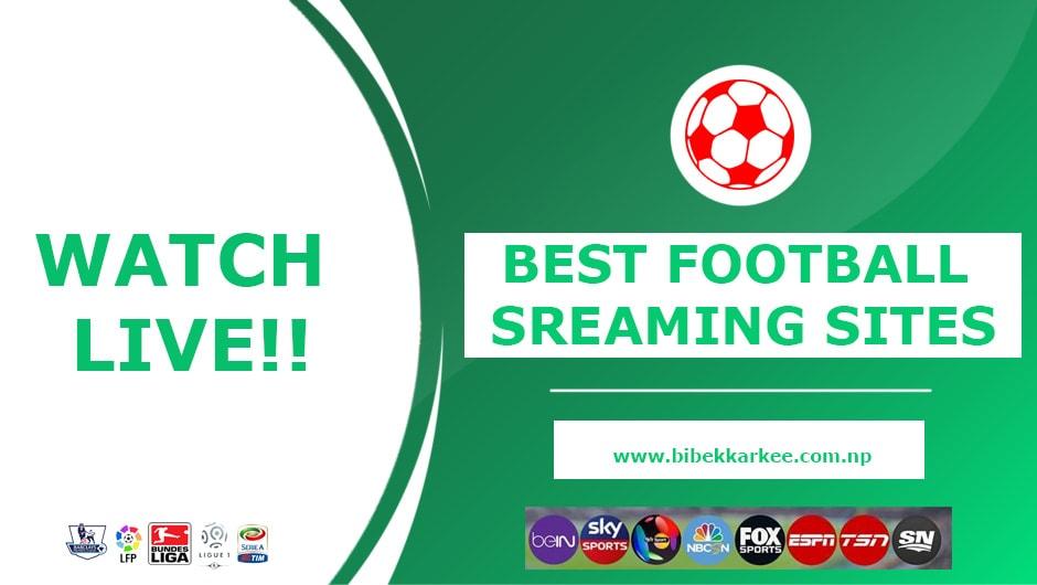 La Liga, Serie A, UEFA Champions League, Bundesliga, English Premier League, Football Live Streaming Nepal