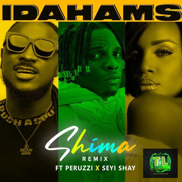 Idahams-Shima-Remix-Ft-Peruzzi-Seyi-Shay-mp3-download-Teelamford