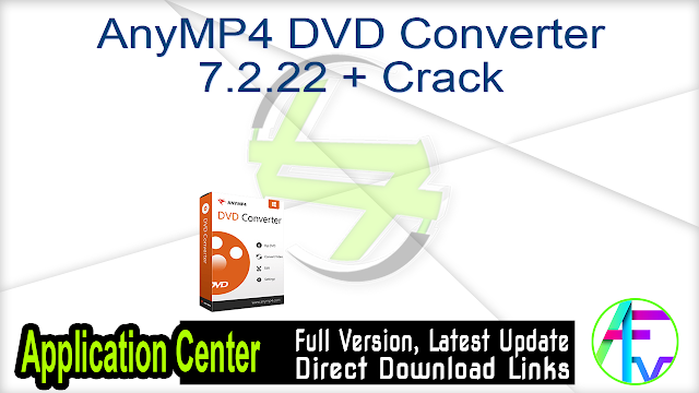 AnyMP4 DVD Converter 7.2.22 + Crack
