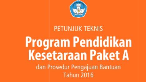Juknis Program Pendidikan Kesetaraan Paket A 2016