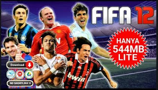 Download FIFA 12 Mobile Lite No Bug All Features & Best Graphics Full HD