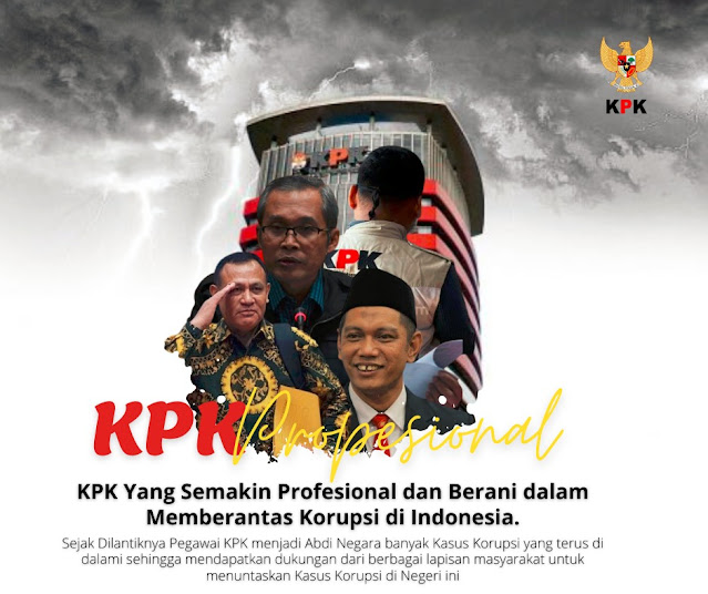 Dukung KPK Semakin Profesional dan Berani Dalam Memberantas Korupsi